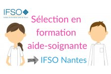 Sélection formation aide-soignante IFAS IFSO Nantes